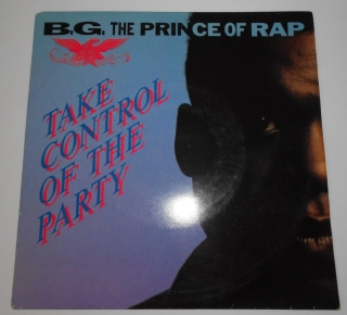 "B.G. The Prince Of Rap ‎– Take Control Of The Party (7"",Single)"