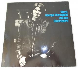 George Thorogood And The Destroyers  ‎– More George Thorogood And The Destroyers
